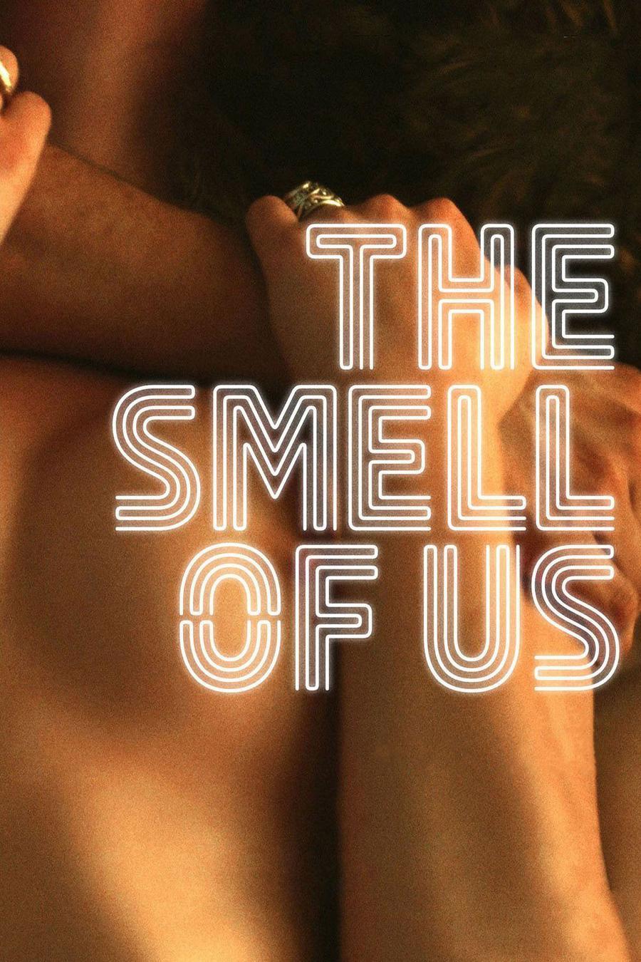 The Smell of Us - O Cheiro de Nós