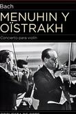 Menuhin e Oïstrakh, dois violinos para Bach