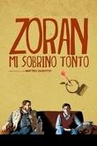 Zoran, o Meu Sobrinho Herdado