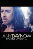 Any Day Now - Talvez Um Dia...
