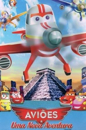 Aviões - Uma Nova Aventura