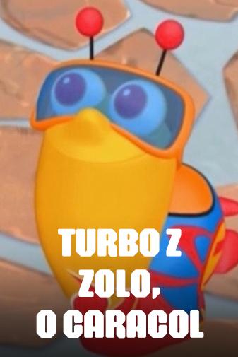 Turbo Z - Zolo, o Caracol