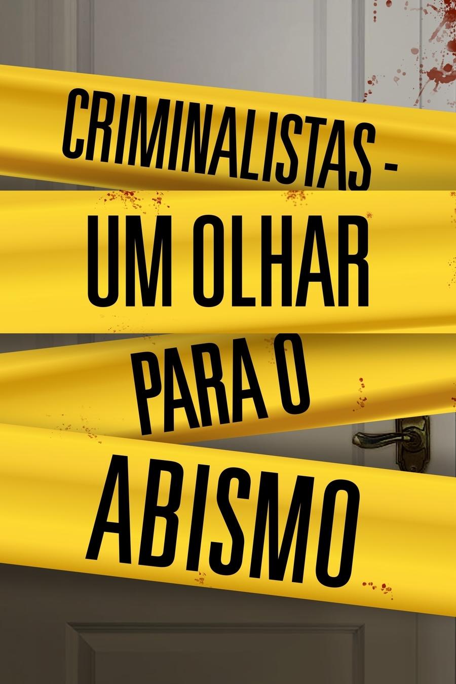 Criminalistas: Um Olhar Para o Abismo