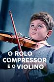O Rolo Compressor e o Violino