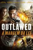 Outlawed - À Margem da Lei